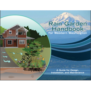 Rain Garden Handbook for Western Washington